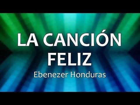 C0061 LA CANCIÓN FELIZ - Ebenezer Honduras (Letras)