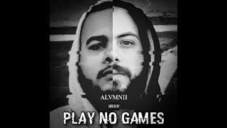ALVMNII   Play No Games   Lyric Video
