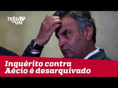 Inquérito que investiga Aécio Neves por corrupção e lavagem de dinheiro é desarquivado