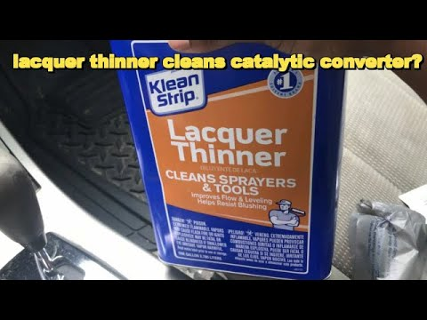 Lacquer Thinner can clean Catalytic Converter?