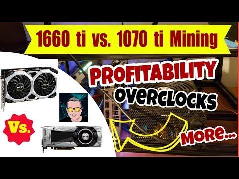 1660 Ti Vs 1070 Ti Mining Profitability | Overclocks | Efficiency