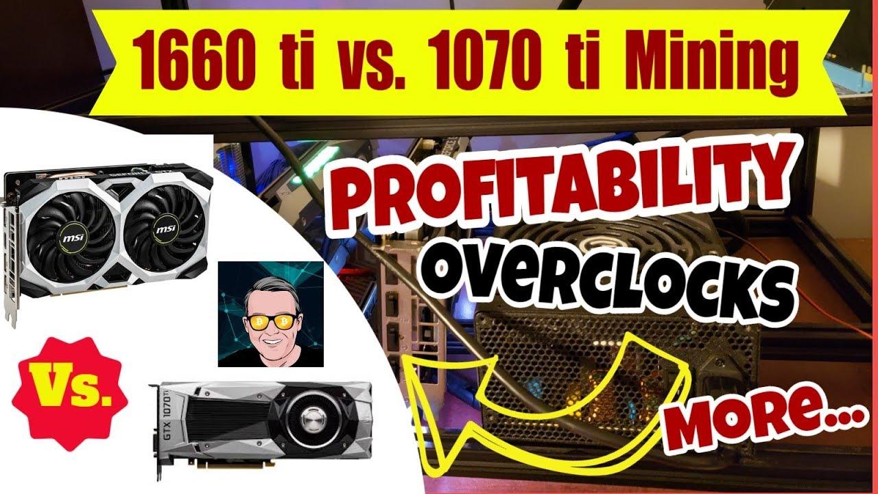 1660 Ti Vs 1070 Ti Mining Profitability | Overclocks