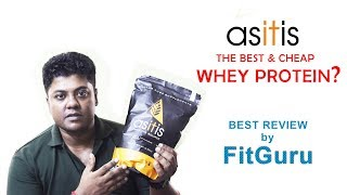 ASITIS : WHEY PROTEIN | THE BEST & CHEAP PROTEIN SOURCE ? | REVIEW by FitGuru |