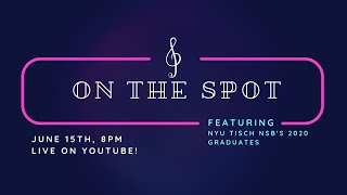 On The Spot LIVE: Featuring NYU's New Studio on Broadway Grads!
