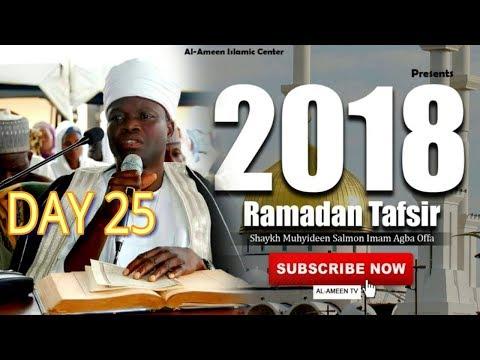 2018 Ramadan Tafsir Day 25 of Imam Agba Offa Sheikh Muyiddin Salman Husayn thumbnail