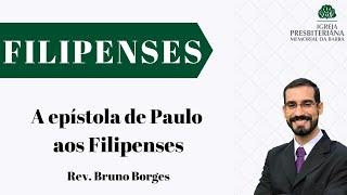 A epístola de Paulo aos Filipenses - Fp 1.1-2 | Rev. Bruno Borges