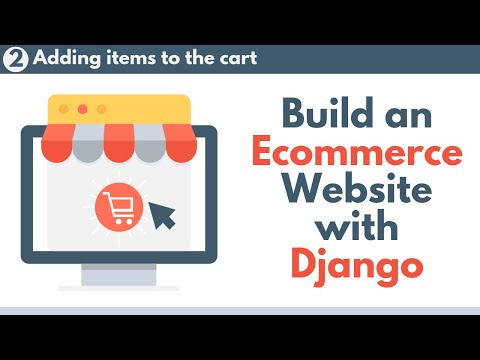 Build an Ecommerce Website with Django // Part 2 - Adding items to a cart