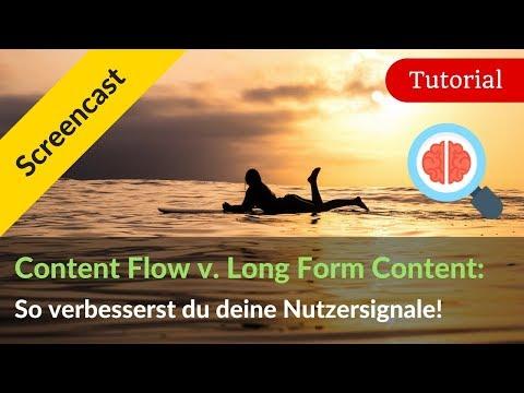 Content Flow: So optimierst du die Nutzersignale von Long Form Content