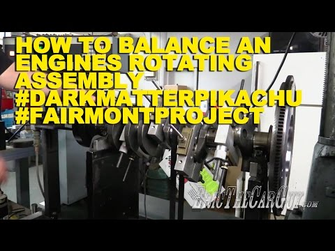 How To Balance an Engines Rotating Assembly #DarkMatterPikachu #FairmontProject