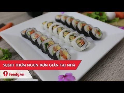 Hướng Dẫn Cách Làm Sushi Cực Đơn Giản Với #Feedy   Feedy VN