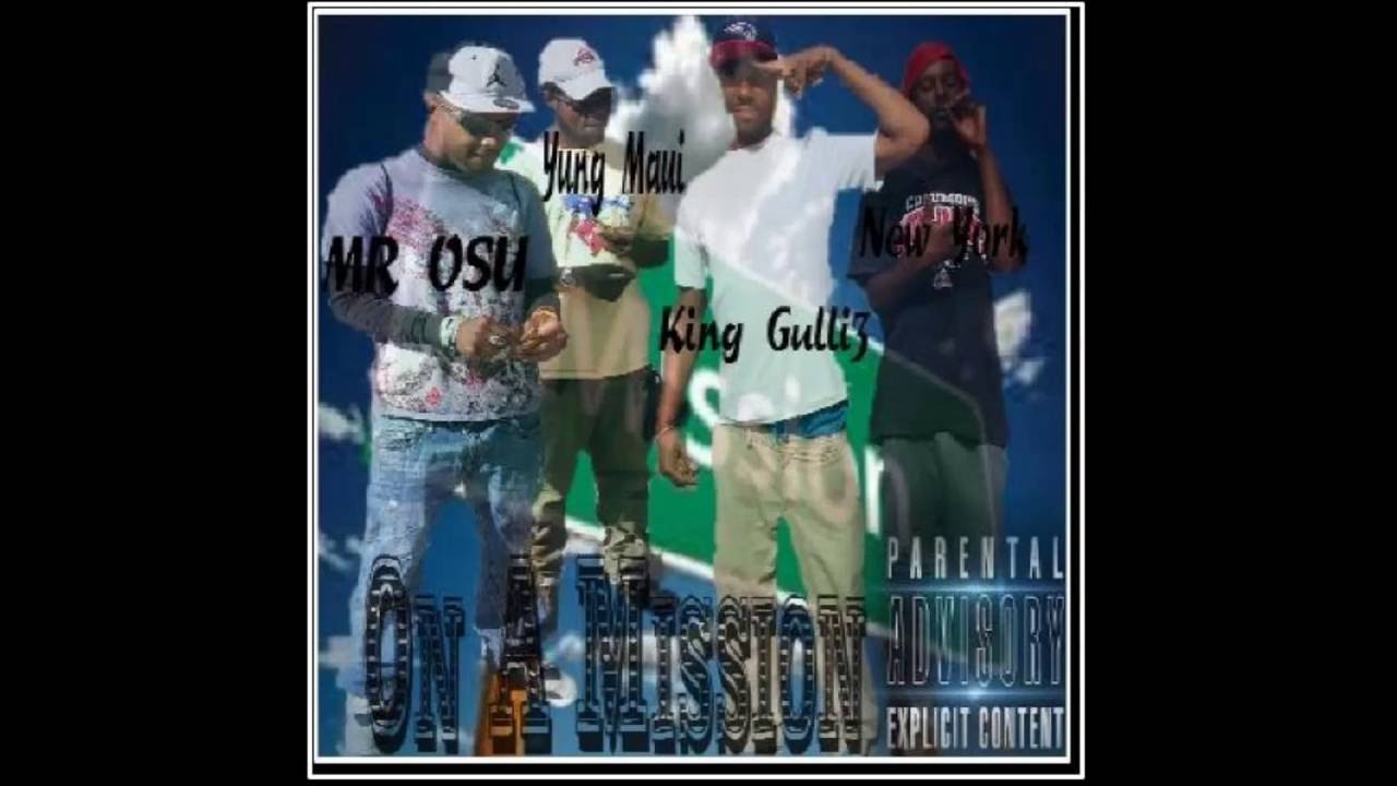 Young Maui - On A Mission FT MR OSU & King Gullli3