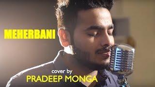 Meherbani Unplugged cover by Pradeep Monga Mp3 Song Download