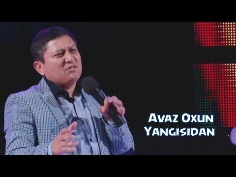 Avaz Oxun - Yangisidan 2015 | Аваз Охун - Янгисидан 2015