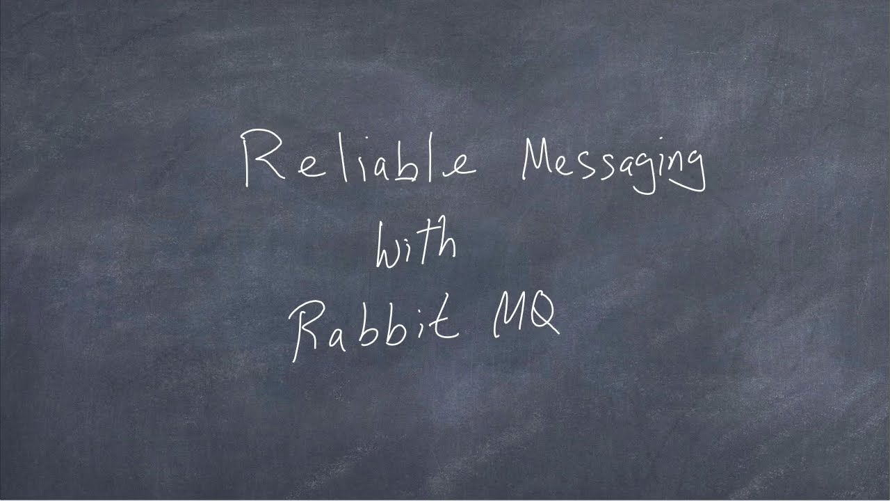 Reliable Messaging With RabbitMQ - Part 1