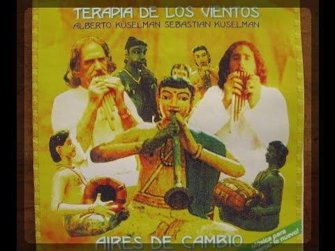 TERAPIA DE LOS VIENTOS | Aires de Cambio | (Seba Kuselman/Alberto Kuselman) [[[FULL ALBUM]]]