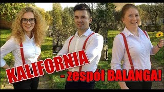 Kalifornia z rep. DYSTANS - zespół BALANGA!
