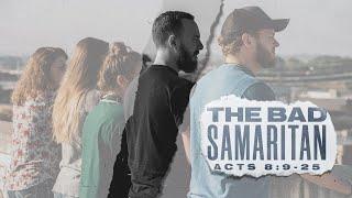 The Bad Samaritan - Acts 8:9-25 - Pastor Art Dykstra