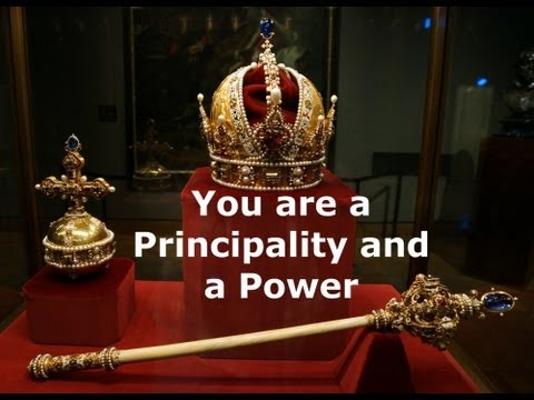 You are a Principality and a Power