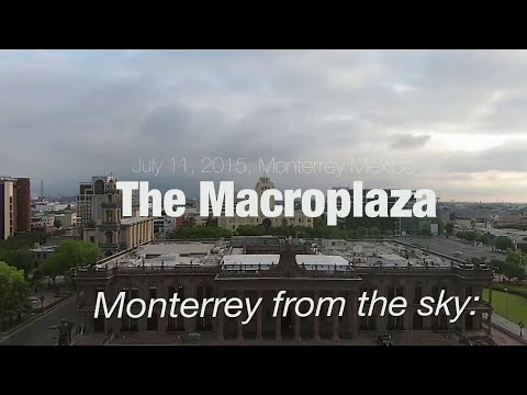 The Macroplaza: Monterrey from the sky