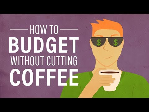 How to Budget Your Money Without Cutting Coffee
