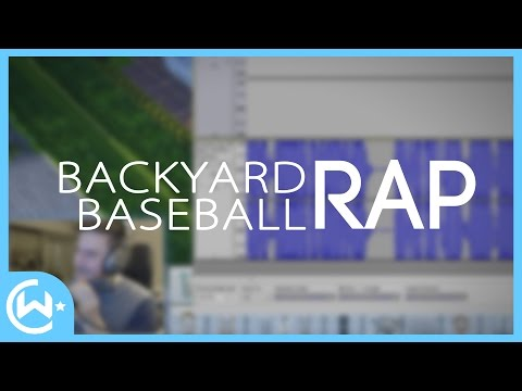 BACKYARD BASEBALL RAP (The Making Of)