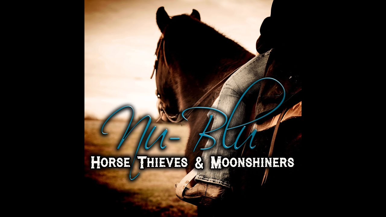 Nu Blu - Horse Thieves and Moonshiners (Official Video)