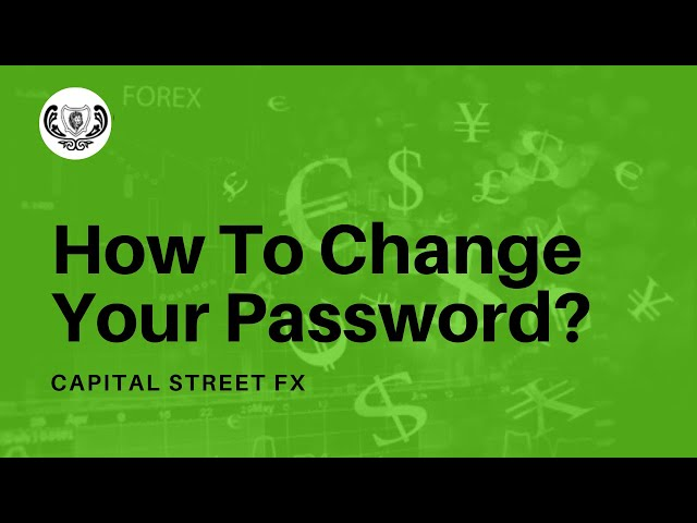 Change Password Of Your Member Area? | Capital Street Fx
