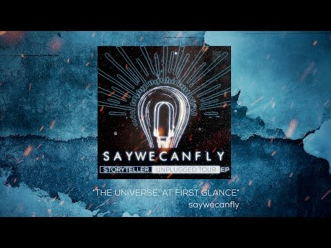 "SayWeCanFly - ""The Universe, At First Glance"" (Instrumental Song)"