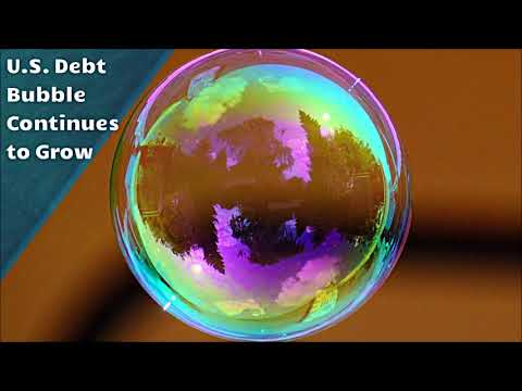 U.S. Debt Bubble a Crisis in the Making
