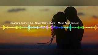 Sepanjang Sa Pu Hidup - Novel  - H98 - ( M.A.C ) - Music Anak Coment