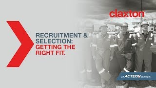 The claxton factor, human resources - recruitment and selection