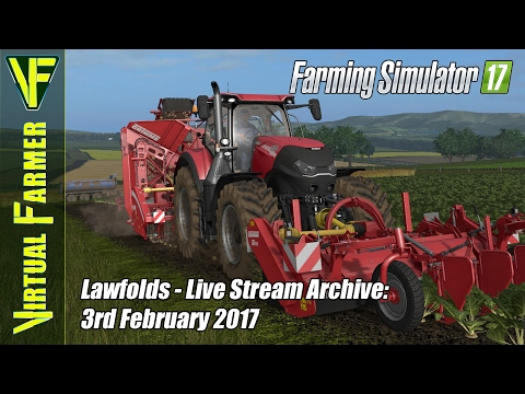 Farming Simulator 17 - Lawfolds - Live Stream Archive: 3rd February 2017