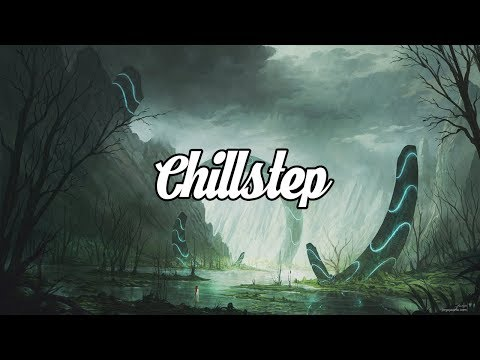 Chillstep Mix 1