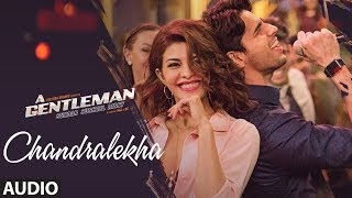 Chandralekha Full Audio Song | A Gentleman – Sundar, Susheel, Risky | Sidh …