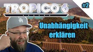 Tropico 6 #2 | Unabhägigkeit erklären | Lets Play german | PS4 Gameplay