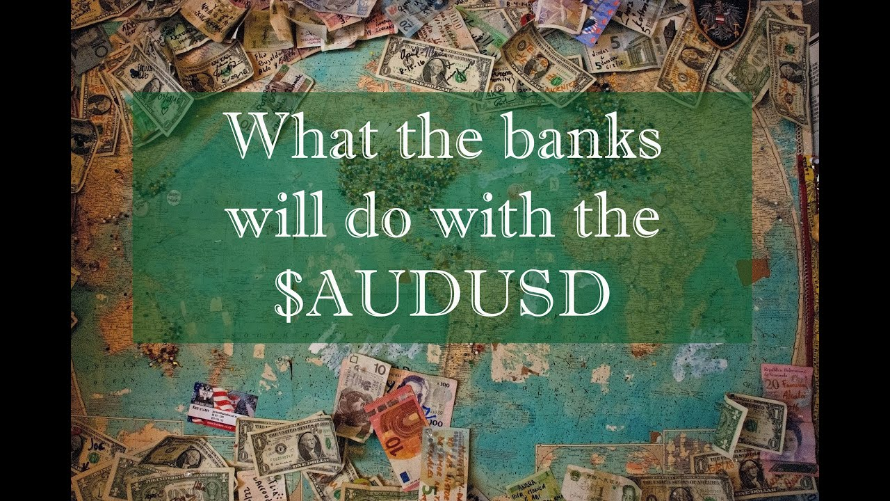 What will the BANKS do with the $AUDUSD?