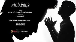 Ánh Sáng Nơi Cuối Con Đường ( Official MV ) Isaac Thái Ft. Nguyễn Hoàng Nam