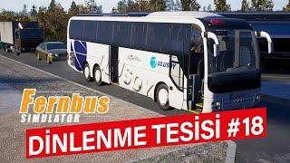 Fernbus Coach Simulator - DİNLENME TESİSİ! (#18)