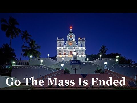 Go The Mass Is Ended with lyrics