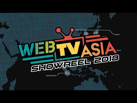 WebTVAsia Official Showreel 2018
