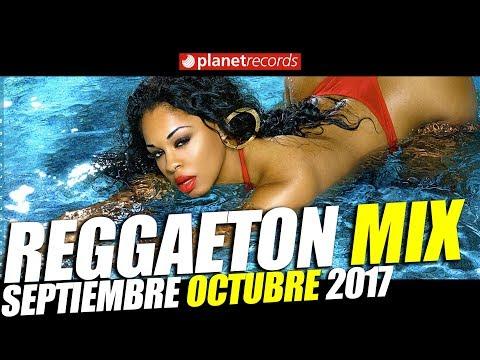 REGGAETON MIX 🔝 SEPTIEMBRE OCTUBRE 2017 🔊 ALL NEW HITS/TODO LO MAS NUEVO!