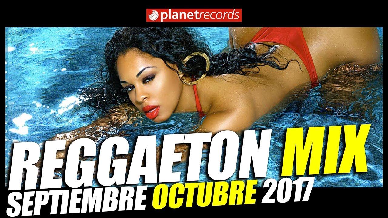 Download REGGAETON MIX 🔝 SEPTIEMBRE OCTUBRE 2017 🔊 ALL NEW HITS/TODO LO MAS NUEVO!