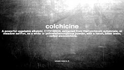 What does colchicine mean