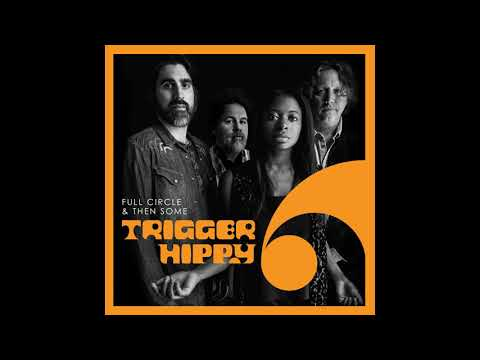 "Trigger Hippy-""Full Circle and Then Some"" Mp3"