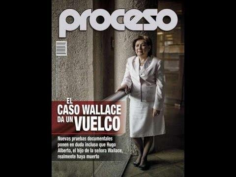 El caso Wallace, más turbio que nunca / reportaje de Anábel Hernández