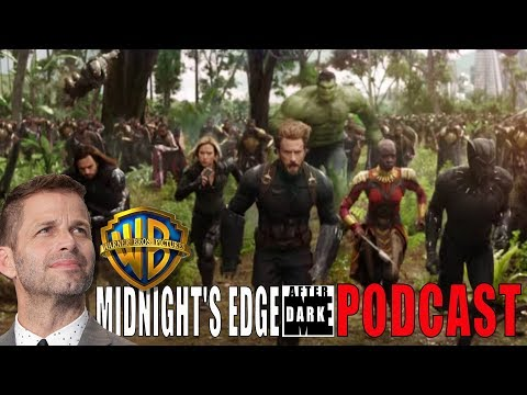 Avengers Infinity War, WB/DC Fiasco, Zack Snyder - with Andre - Midnight's Edge AD Podcast