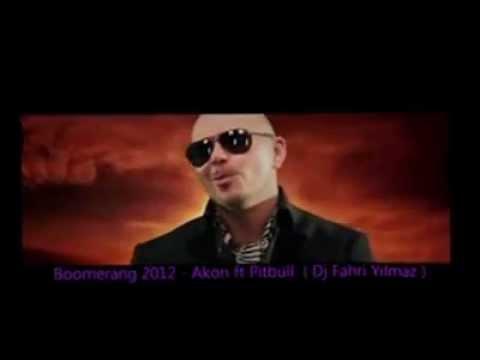Akon ft Pitbull - Boomerang 2012 ( Dj Fahri Yilmaz )