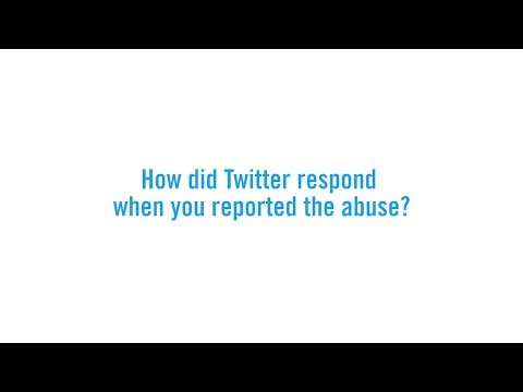 How did Twitter respond when you reported the abuse?
