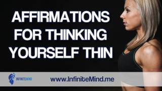 Affirmations For Thinking Thin | Weight Loss Affirmations - Affirmations for Weight Loss That Work!