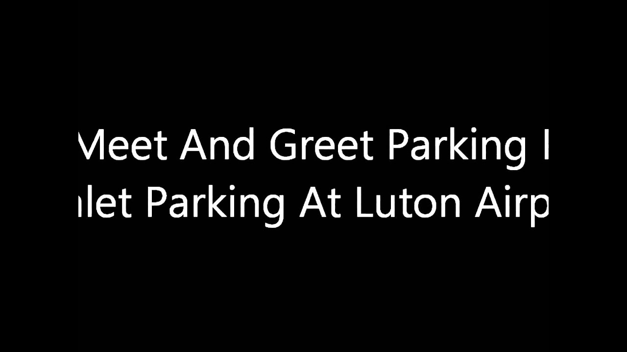 Luton meet and greet parking premier luton airport valet car parking luton meet and greet parking premier luton airport valet car parking kristyandbryce Gallery